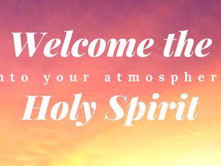 Welcome the Holy Spirit into Your Atmosphere