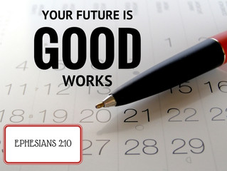 Good Works are in Your Future