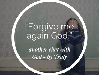 Forgive me again God.