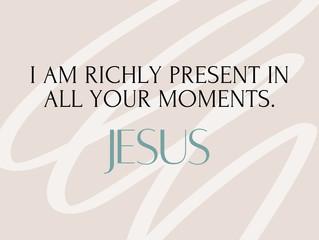 Richly Present