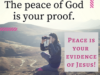 The Peace of God is Your Proof