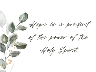 HOPE: a product of the Holy Spirit