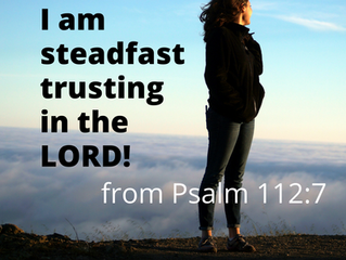 How Can I be Steadfast Trusting in God?