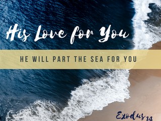 He will part the Sea for you!