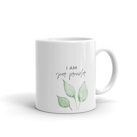 I AM YOUR PROVIDER mug