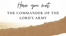 Have you met the Commander of the LORD's Army?