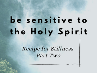 Be sensitive to the Holy Spirit