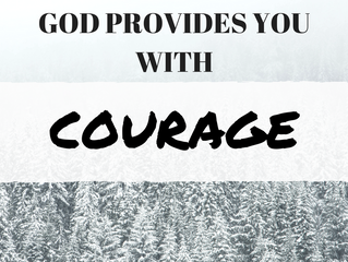 God Provides You with Courage