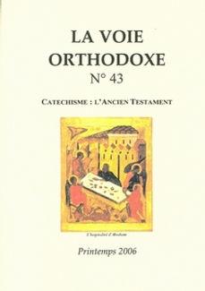 La Voie Orthodoxe N°43. Catéchèse Orthodoxe en français sur l'Ancien Testament.
