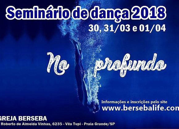 SEMINÁRIO DE DANÇA 2018 – NO PROFUNDO