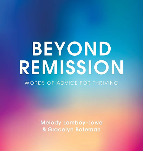 Beyond Remission: Words of Advice for Thriving