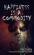 Happiness is a Commodity by The Behrg