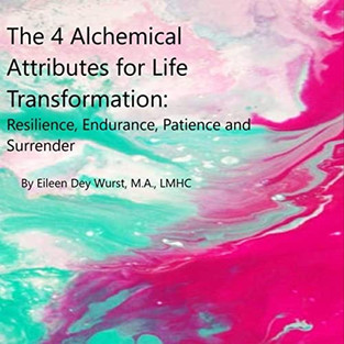 The 4 Alchemical Attributes for Life Transformation