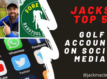 JACK'S TOP 5 Golf Accounts on Social Media