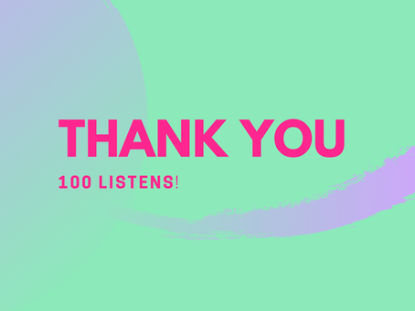 Thank you! 100 listens - It's amazing!