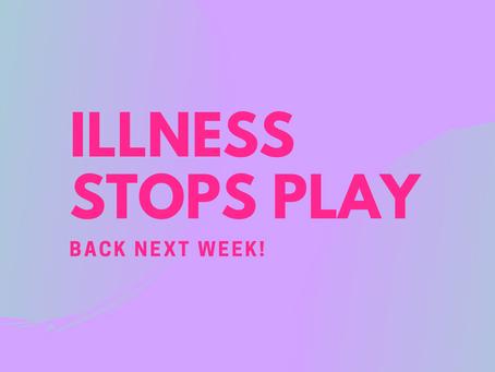 Illness stops play, episode delay