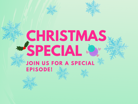 A Very Special Christmas Podcast Episode!
