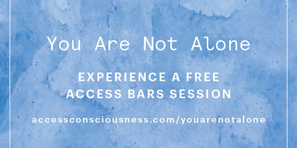 Access Bars® Free Clinic - You Are Not Alone