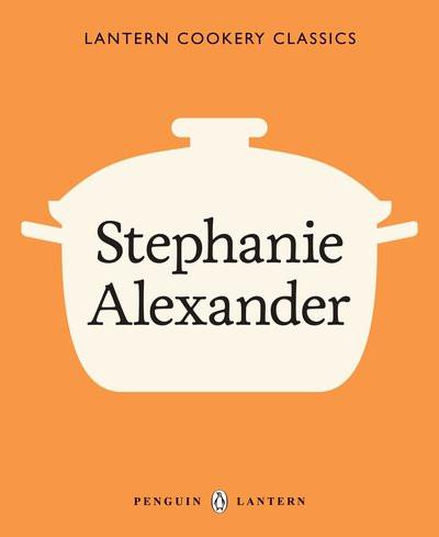 Book Cover:  Lantern Cookery Classics: Stephanie Alexander