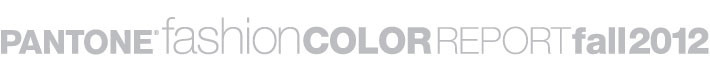 PANTONE FASHION COLOR REPORT FALL 2012
