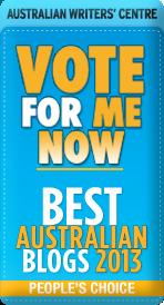 Australian Blog Awards 2013 Nominee  – I need your help….!