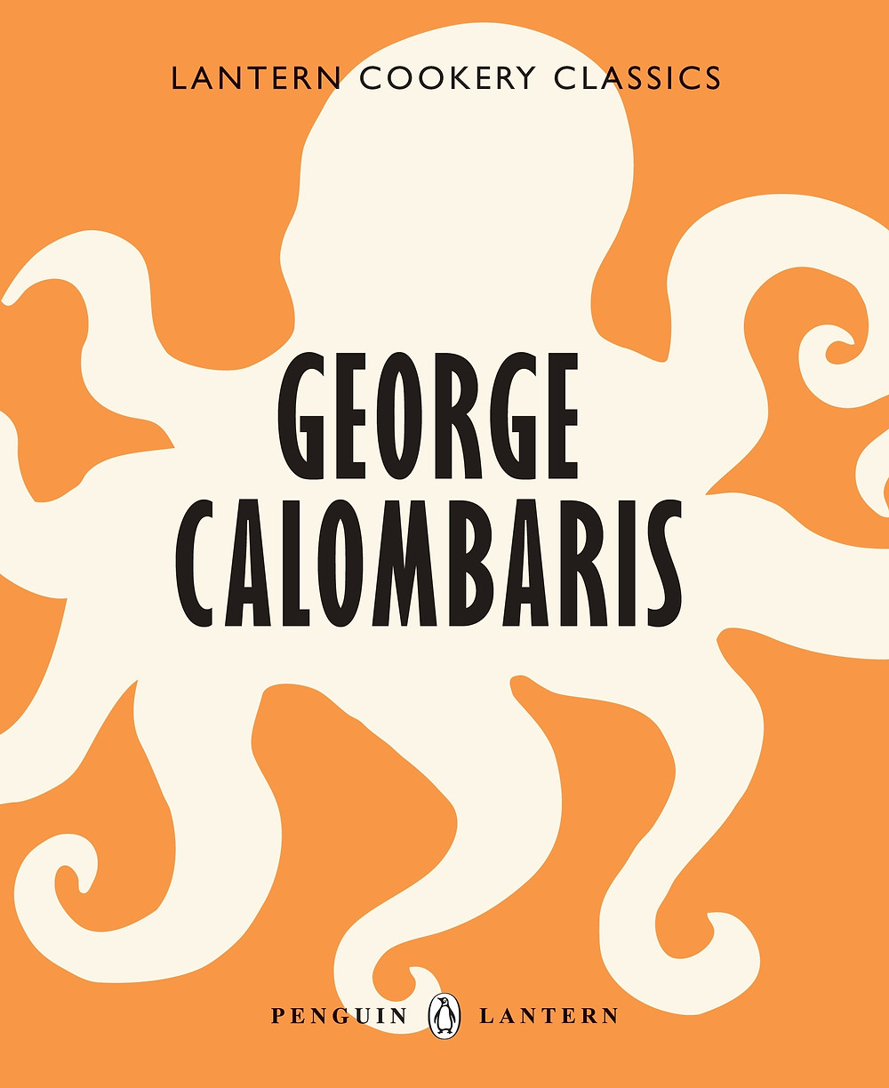 Book Cover:  Lantern Cookery Classics: George Calombaris