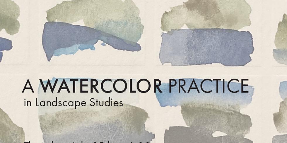 A Watercolor Practice: Landscape Studies