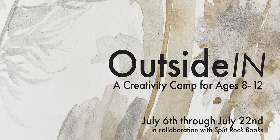 Outside IN - A Creativity Camp for Ages 8-12