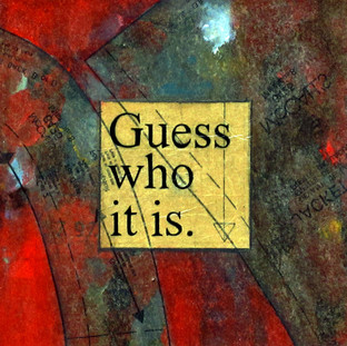 Guess Who It is? SOLD