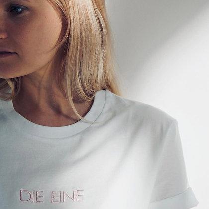 """TSHIRT """"DIE EINE"""""""