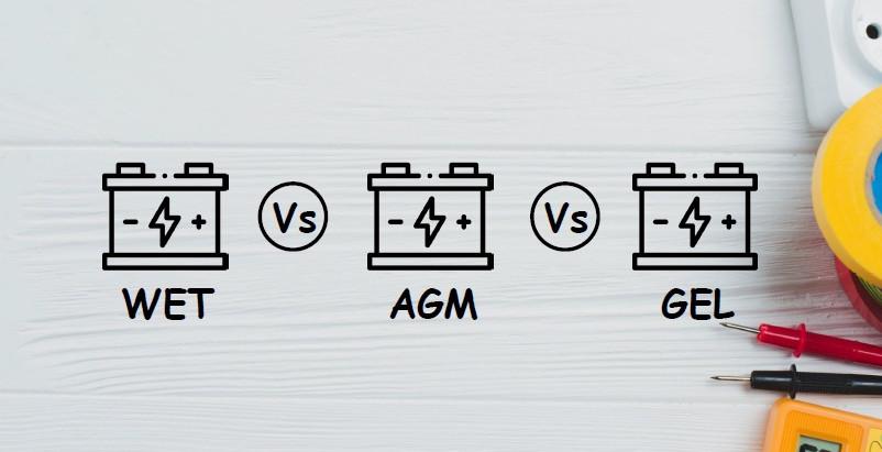 AGM Vs Gel Battery Vs Flooded [Wet/Standard]
