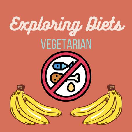 Exploring Diets: Vegetarian