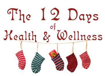 The 12 Days of Health and Wellness