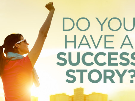 Share YOUR Success Story!