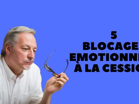 5 blocages émotionnels à la cession d'entreprise