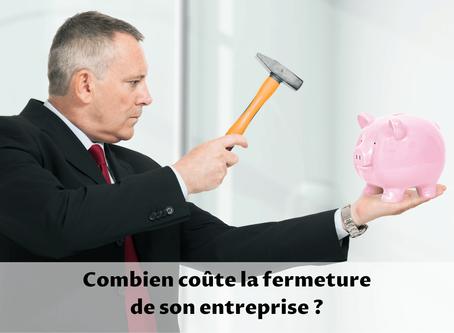 Quels sont les coûts de fermeture d'une entreprise ?
