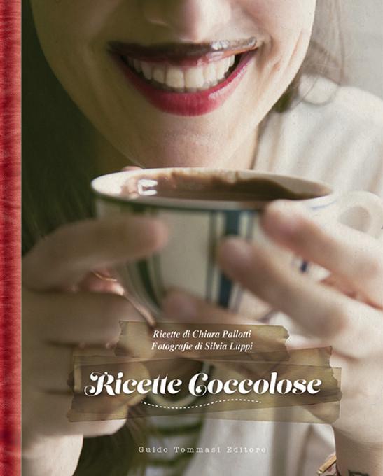 Ricette Coccolose - Edito da Guido Tommasi Editore