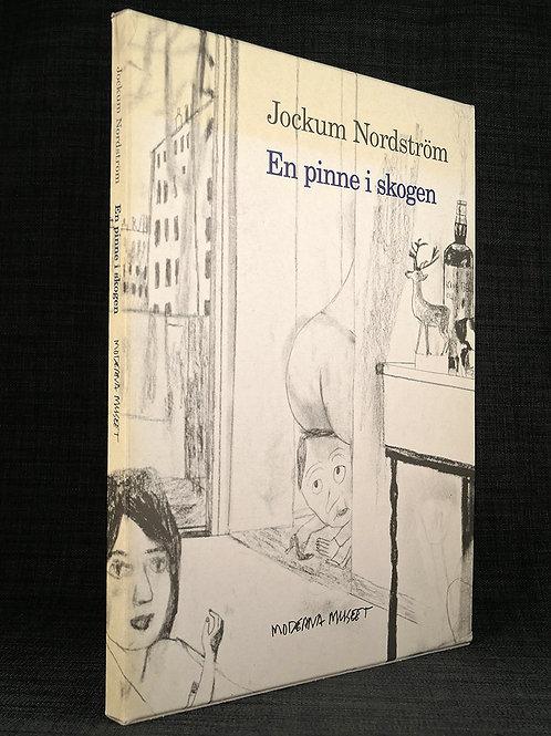 Jockum Nordström: En pinne i skogen