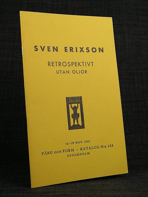 Sven Erixson. Retrospektivt utan oljor