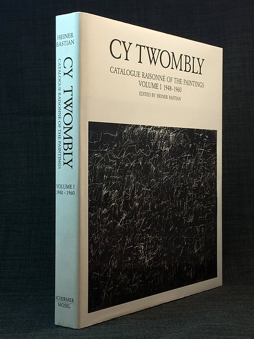 Cy Twombly: Catalogue raisonné of the paintings, 1