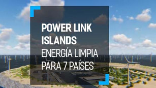 Power Link Islands: la isla que dará energía sustentable a 7 países europeos