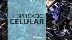 'Déjalo ir', hacia el reciclaje de 30 millones de celulares