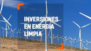 México invertirá para aumentar un 165% su capacidad de generar energía limpia