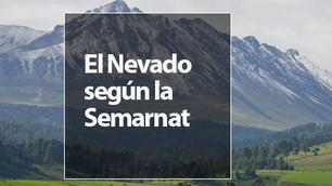 Qué pasará con el Nevado según la Semarnat