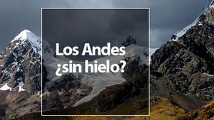 Los Andes muestran un gran retroceso del hielo que los cubría