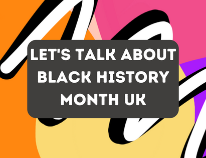 Let's Talk About Black History Month UK