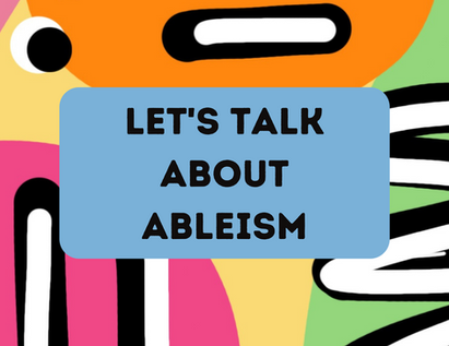 Let's Talk About Ableism