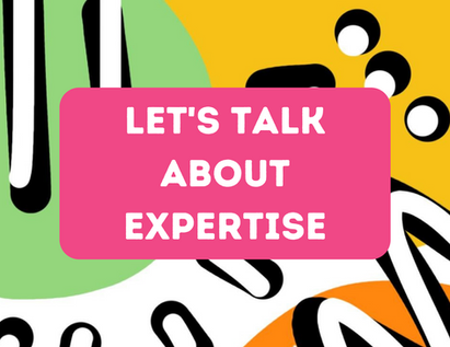 Let's Talk About Expertise