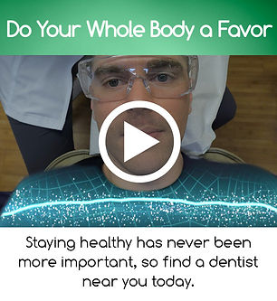 Do Your Whole Body a Favor.  Find a dentest near you today.