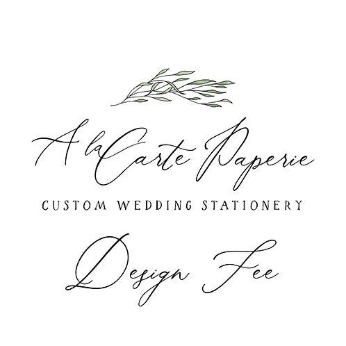$750 - Invitation Set Custom Design Fee